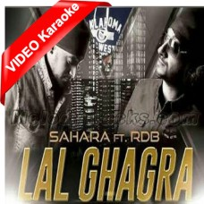 Lal Ghagra - Mp3 + VIDEO Karaoke - Punjabi Bhangra - RDB - Undisputed - 2004
