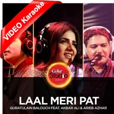 Laal Meri Pat - Mp3 + VIDEO Karaoke - Quratulain Balouch Ft Akbar Ali - Arieb Azhar - Coke Studio