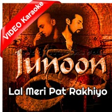 Lal Meri Pat Rakhiyo - Mp3 + VIDEO Karaoke - Junoon Band