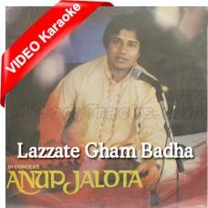 Lazzate Gham Badha Dijiye - Mp3 + VIDEO Karaoke - Anup Jalota