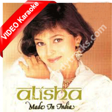Made in india - Mp3 + VIDEO Karaoke - Alisha Chinai