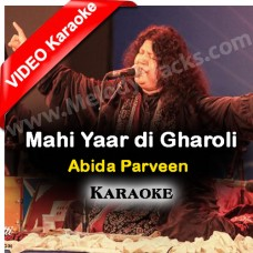 Mahi yaar di gharoli - MP3 + VIDEO Karaoke - Abida Parveen