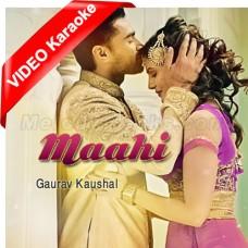 Mahi Ve Mahi - Mp3 + VIDEO Karaoke - Gaurav Kaushal
