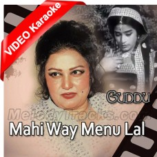 Mahi Way Menu Lal Chadha De Choora - Mp3 + Video Karaoke - Noor Jahan