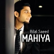 Mahiya - Karaoke Mp3 - Bilal Saeed