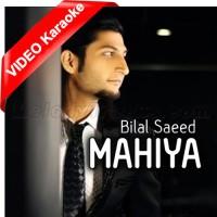 Mahiya - Mp3 + VIDEO Karaoke - Bilal Saeed