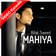 Mahiya - Mp3 + VIDEO Karaoke - Bilal Saeed