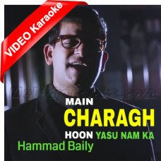 Main Charagh Hoon - Mp3 + VIDEO Karaoke - Hammad Baily - Christian