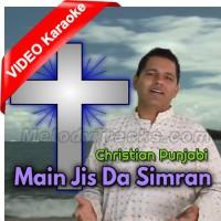 Main Jis Da Simran Kardi - Mp3 + VIDEO Karaoke - Chandan Singh - Christian Punjabi