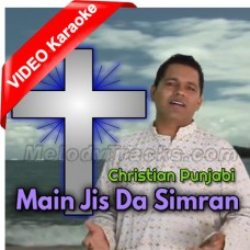 Main Jis Da Simran Kardi - Mp3 + VIDEO Karaoke - Chandan Singh - Christian Punjabi