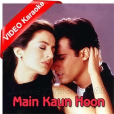 Main Kaun Hoon - Part I - Part II - Part III - Mp3 + VIDEO Karaoke - Jaspinder Narula