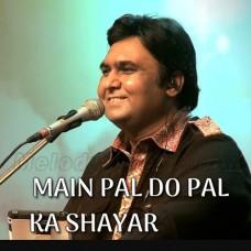 Main Pal Do Pal Ka Shayar - Karaoke Mp3 - Taseef Akhtar - Live In London