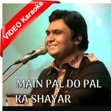 Main Pal Do Pal Ka Shayar - Mp3 + VIDEO Karaoke - Taseef Akhtar - Live In London