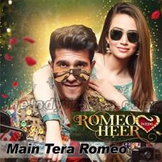 Main Tera Romeo - karaoke Mp3 - Sahir Ali Bagga - Aima Baig - Ost Romeo Weds Heer