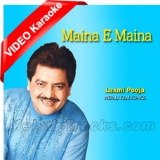 Maina e Maina - Mp3 + VIDEO Karaoke - Nepali - Udit Narayan - Tero Aafno