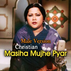 Masiha Mujhe Pyar Karna Sikha De - Male Version - Karaoke Mp3 - Mehnaz - Christian