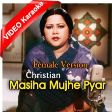 Masiha Mujhe Pyar Karna Sikha De - Female Version - Mp3 + VIDEO Karaoke - Mehnaz - Christian