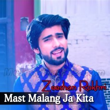 Mast Malang Ja Kita E - Karaoke Mp3 - Zeeshan Rokhri - Saraiki - Sindhi
