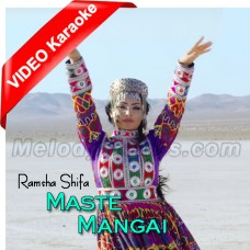 Maste Mangai - Pushto - Mp3 + VIDEO Karaoke - Ramsha Shifa