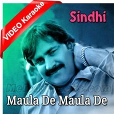 Maula De Maula De - Mp3 + VIDEO Karaoke - Mumtaz Molai - Sindhi