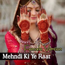 Mehndi ki yeh raat - Female Version - Karaoke Mp3 - Jawad Ahmed
