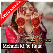 Mehndi ki yeh raat - Female Version - Mp3 + VIDEO Karaoke - Jawad Ahmed