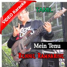 Mein Tenu - Mp3 + VIDEO Karaoke - Rennie Ramnarine - Tamil - Bhojpuri