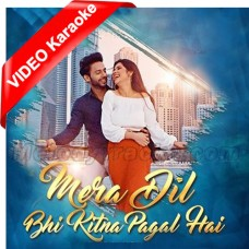 Mera Dil Bhi Kitna Pagal Hai - Mp3 + VIDEO Karaoke - Ritisha - Stebin Ben