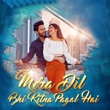 Mera Dil Bhi Kitna Pagal Hai - Karaoke Mp3 - Ritisha - Stebin Ben