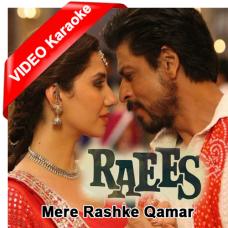 Mere Rashke Qamar - Mp3 + VIDEO Karaoke - Raees - Arijit Singh