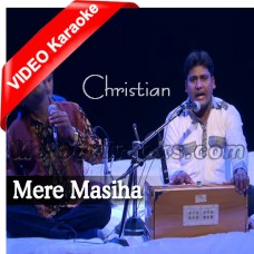 Mere Masiha - Christian - Mp3 + VIDEO Karaoke - Vishwas Edke - Deepak Dolare