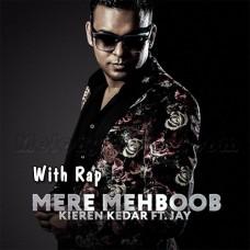 Mere Mehboob - With Rap - Gore Rang - Karaoke Mp3 - Kieren Kedar - Jay - Mashup