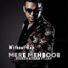 Mere Mehboob - Without Rap - Gore Rang - Karaoke Mp3 - Kieren Kedar - Jay - Mashup