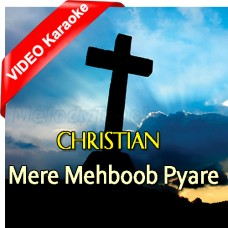 Mere Mehboob Pyare Masiha - Mp3 + VIDEO karaoke - Christian