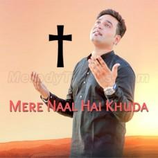 Mere Naal Hai Khuda - Christian - Karaoke Mp3 - Shamey Hans