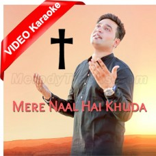 Mere Naal Hai Khuda - Christian - Mp3 + VIDEO Karaoke - Shamey Hans