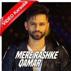 Mere Rashke Qamar - Mp3 + VIDEO Karaoke - Rahul Vaidya
