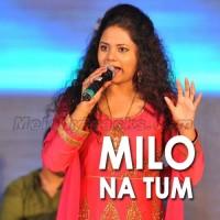 Milo Na Tum To - Cover - Karaoke Mp3 - Anweshaa