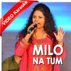 Milo Na Tum To - Cover - Mp3 + VIDEO Karaoke - Anweshaa