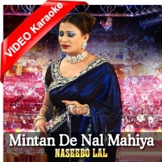 Mintan De Nal Mahiya - Mp3 + VIDEO Karaoke - Naseebo Lal