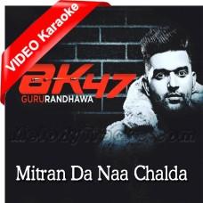 Mitran Da Naa Chalda - AK47 - Mp3 + VIDEO Karaoke - Guru Randhawa