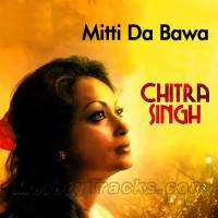 Mitti Da Bawa Mein Banani Aan - Karaoke Mp3 - Chitra Singh