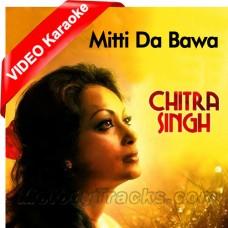 Mitti Da Bawa Mein Banani Aan - Mp3 + VIDEO Karaoke - Chitra Singh