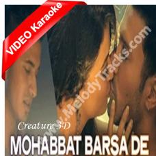 Mohabbat barsa dena tu - Mp3 + VIDEO Karaoke - Creature 3D - Arijit Singh - Arjun