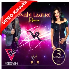 Mohe Laage Re Zulmi - Remix - Without Rap - Mp3 + VIDEO Karaoke - Veekash - Reehana