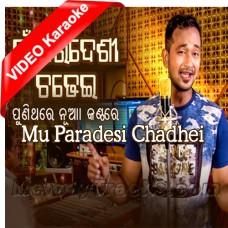 Mu Paradesi Chadhei - Mp3 + VIDEO Karaoke - Satya Jeet - Puni Thare - Odia