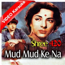 Mud Mud Ke Na Dekh - Mp3 + VIDEO Karaoke - Asha Bhonsle - Shree 420
