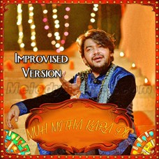 Muh Mitha Kara De - Improvised Version - Karaoke Mp3 - Asad Abbas