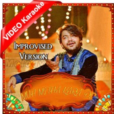 Muh Mitha Kara De - Improvised Version - Mp3 + VIDEO Karaoke - Asad Abbas