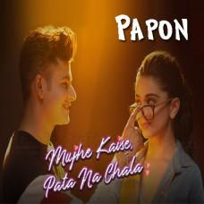 Mujhe Kese Pata Na Chala - Karaoke Mp3 - Papon
